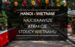 Wietnam – Hanoi, mieszanka tradycji z nowoczesnością