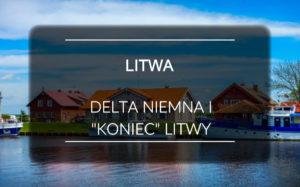 Litwa i sielankowy Park Regionalny Delty Niemna