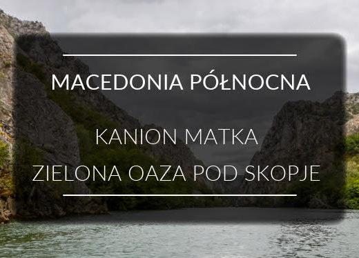 Kanion Matka Macedonia Północna MINI