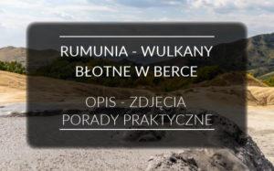 Wulkany błotne w Berce w Rumunii