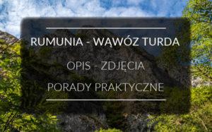 Wąwóz Turda - Rumunia - Niezapomniany spacer