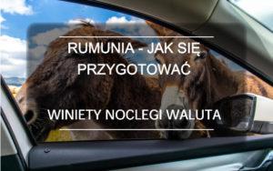 Rumunia – Praktyczne wskazówki przed podróżą